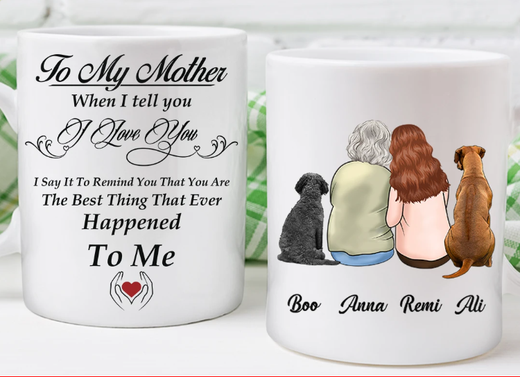 Custom Dog Mug Mom I Love You