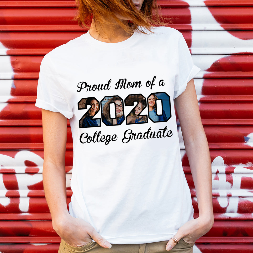 Custom personalized photo T Shirts graduation gifts for senior, family, best friends & graduated class  - Proud Mom of 2020 College Graduate - Personalizedwitch