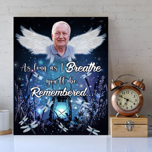 You Will Be Remembered- Custom Photo Canvas Print Memorial Family Gift, Memorial Present Idea