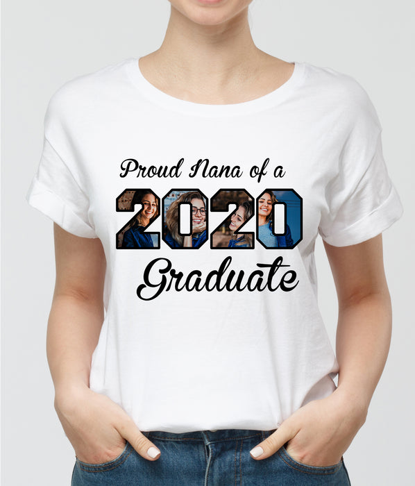 Custom personalized photo T Shirts graduation gifts for senior, family, best friends & graduated class - Proud Nana of 2020 Graduate - Personalizedwitch