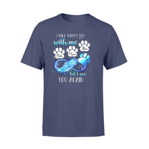I Will Carry You With Me  Custom Name T shirt Family Present Memorial Dog Present
