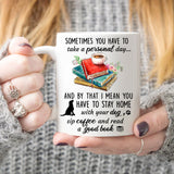 Sometimes you have to take a personal day Mug - Cat gifts ideas for mom presents for special woman gift