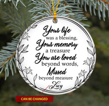 Load image into Gallery viewer, Your Life Was A Blessing TY318 - Personalized Family Ornament Family Friends Memorial Gift Custom Christmas Accessories