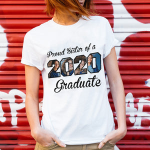 Custom personalized photo T Shirts family gifts for graduate, best graduation gifts for her & him, best friends & graduated class - Proud Sister of 2020 Graduate- Personalizedwitch