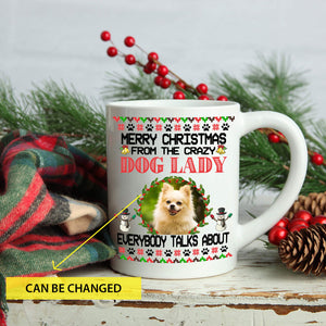Crazy Dog Lady Christmas T1610 - Personalized dog mug memorial gift for dog lover pet lovers best christmas gift