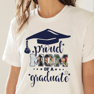 Custom personalized photo T Shirts graduation gifts for senior, family, best friends & graduated class - Proud Mom of a Graduate - Personalizedwitch