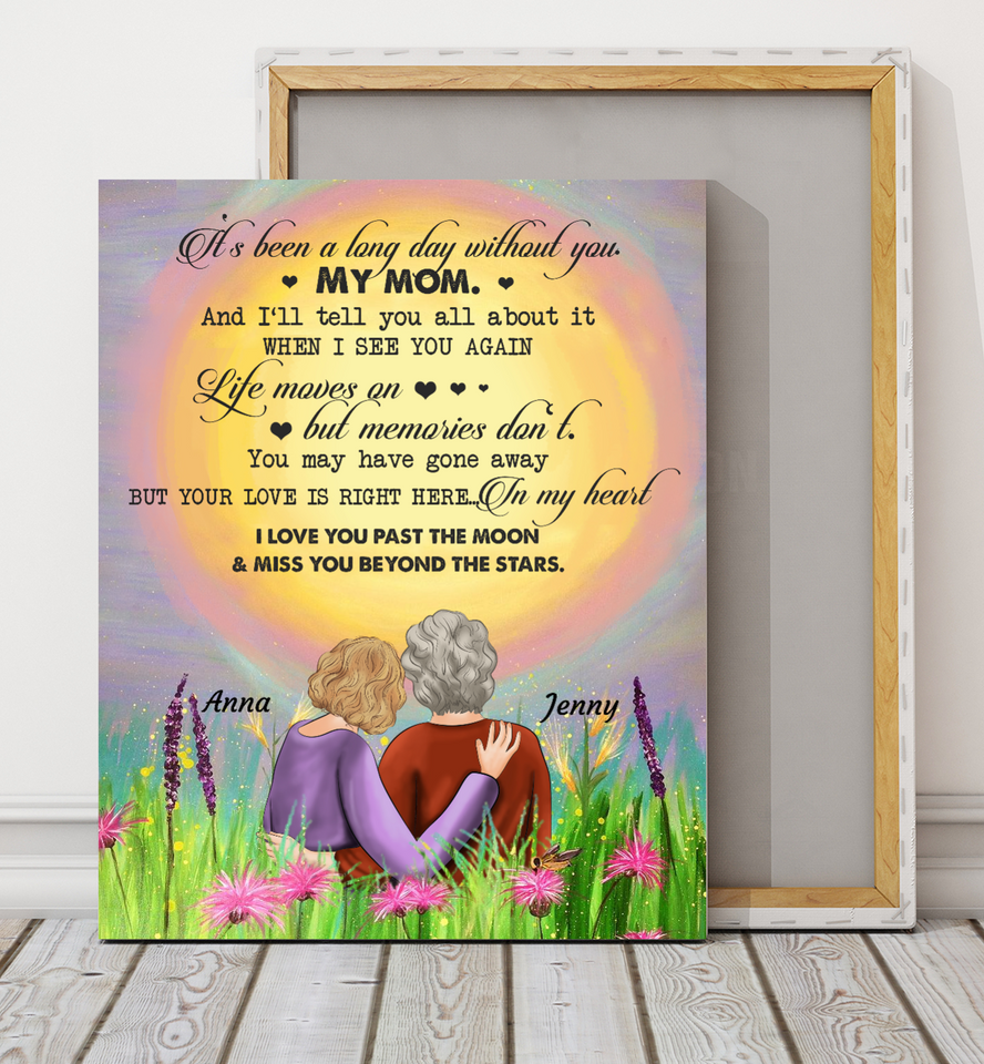 Mom It's Been A Long Day Without You - Mother's day personalized gifts ideas for mom presents for special woman memorial custom gift canvas