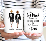 My Best Friend may not be My sister by blood - Personalized Mug