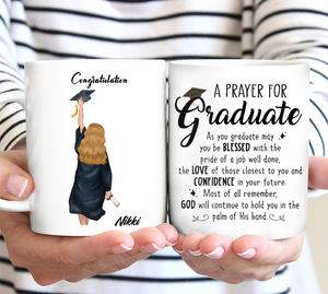 Custom personalized name graduation coffee mugs funny gifts for senior, family, best friends & graduated class - A Prayer For Graduate - Personalizedwitch