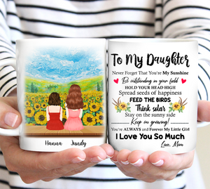 Custom personalized coffee mugs Mother's day gifts idea, Christmas, birthday presents for mom from daughter - To My Daughter Be A Sunflower - PersonalizedWitch