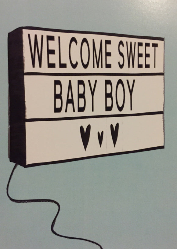Baby - Welcome Sweet Baby Boy