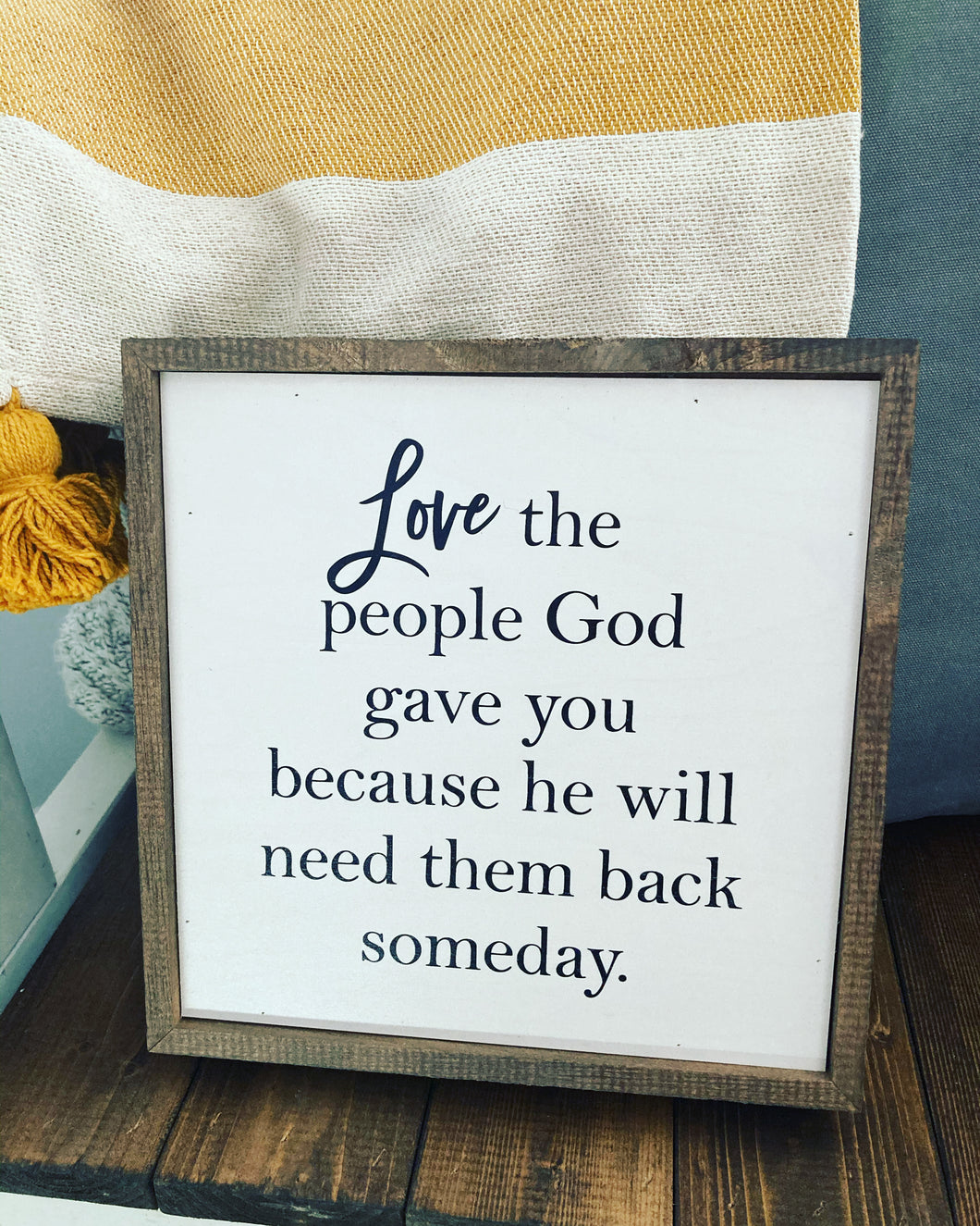 Love The People God Gave You (2 in stock)