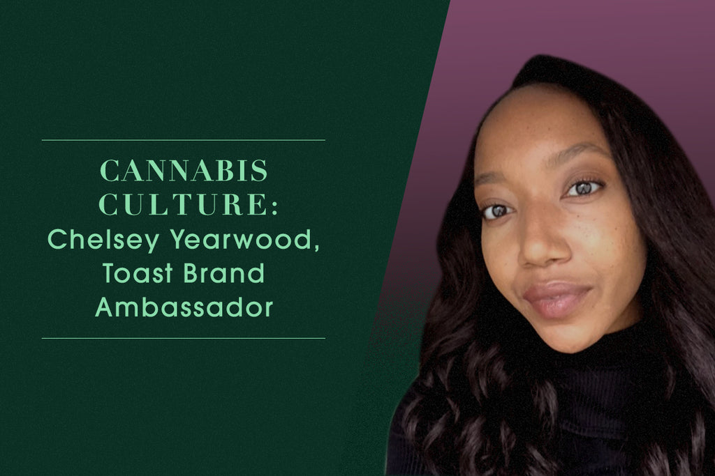 Cannabis Culture: Interview with Chelsey Yearwood, Toast Ambassador