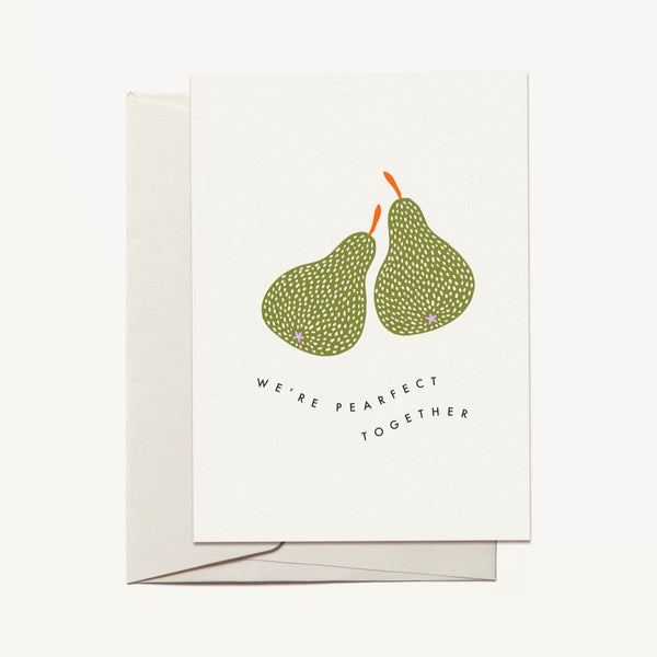 We're Pearfect Together Greeting Card