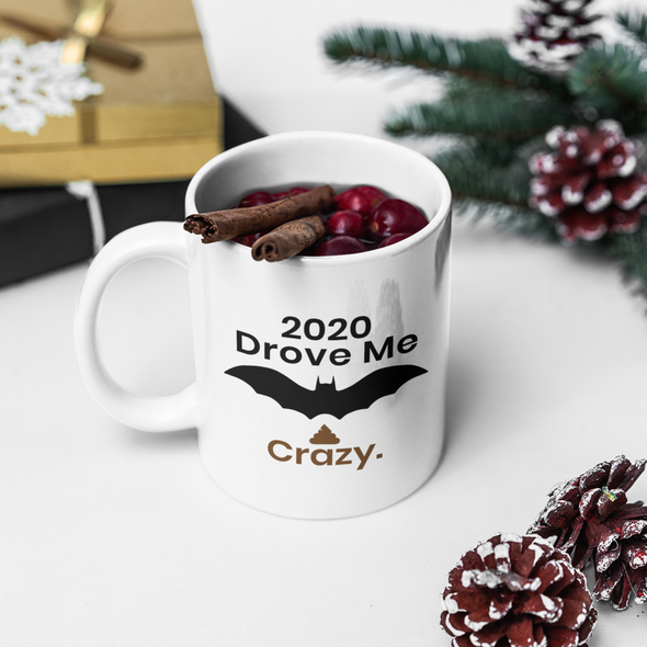2020 Drove Me Bat S*** Crazy 11 oz coffee mug