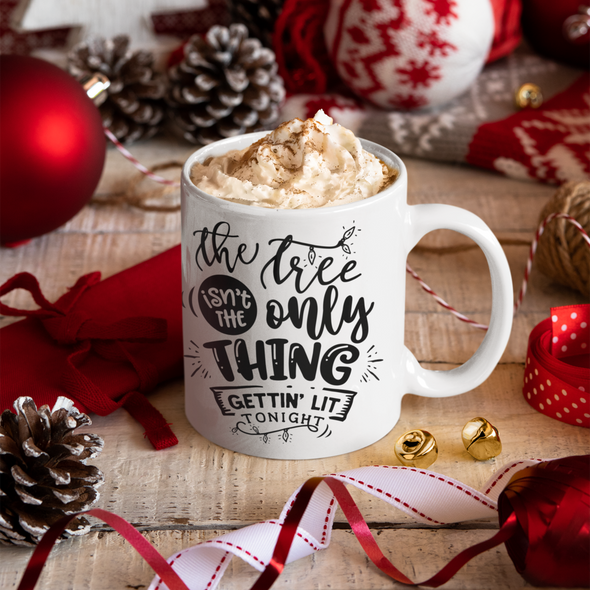 Tree isn't the Only Thing Getting Let 11 oz coffee mug