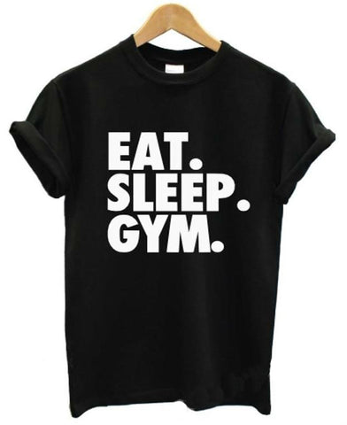 EAT SLEEP GYM  T shirt