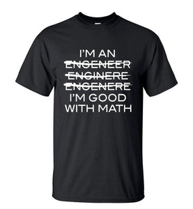 I'm An Engineer I'm Good With Math Tee-Sunshine's Boutique & Gifts