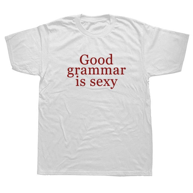 Good Grammar Is Sexy T Shirt-Sunshine's Boutique & Gifts