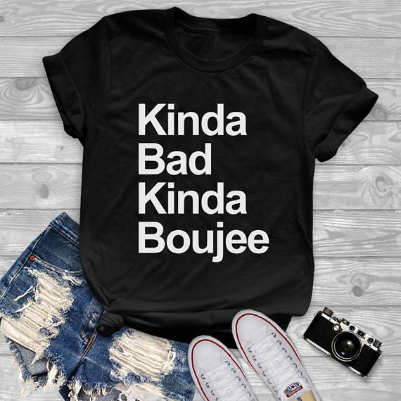 Kinda bad kinda boujee t-shirt-Sunshine's Boutique & Gifts