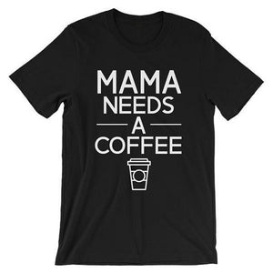 Mama Needs Coffee Letters Print Women t shirt-Sunshine's Boutique & Gifts