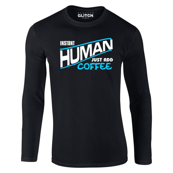 Instant Human - Just Add Coffee Long Sleeve T-Shirt-Sunshine's Boutique & Gifts