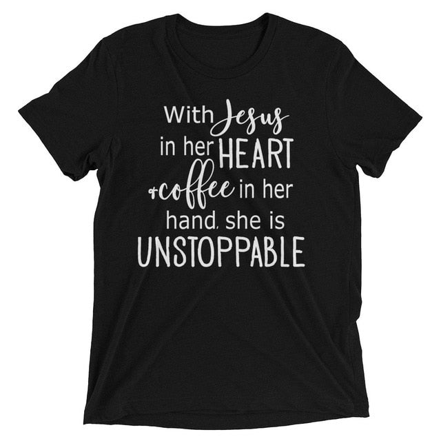 With Jesus In Her Heart And Coffee In Her Hand She Is Unstoppable T-Shirt-Sunshine's Boutique & Gifts