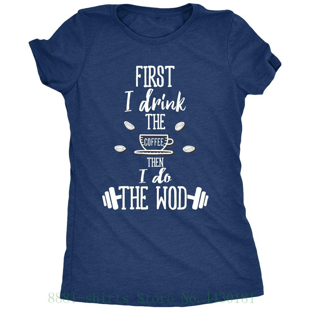 Women I Drink The Coffee Then I Do The Wod Crossfit T Shirt-Sunshine's Boutique & Gifts