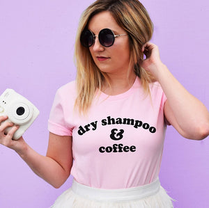 Dry shampoo coffee fashion pink t shirt-Sunshine's Boutique & Gifts