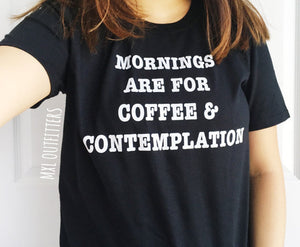 Mornings are for coffee.....Tshirt-Sunshine's Boutique & Gifts