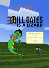 Load image into Gallery viewer, Bill Gates Is A Lizard [2020]