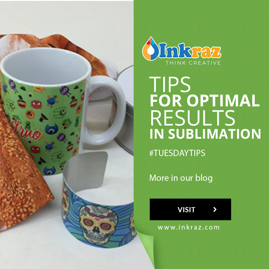 Tips for Optimal results in sublimation
