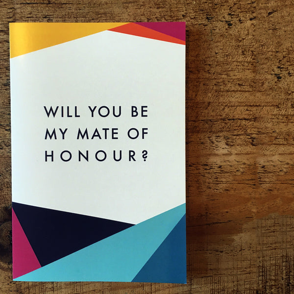 Colourful geometric will you be my mate of honour proposal card