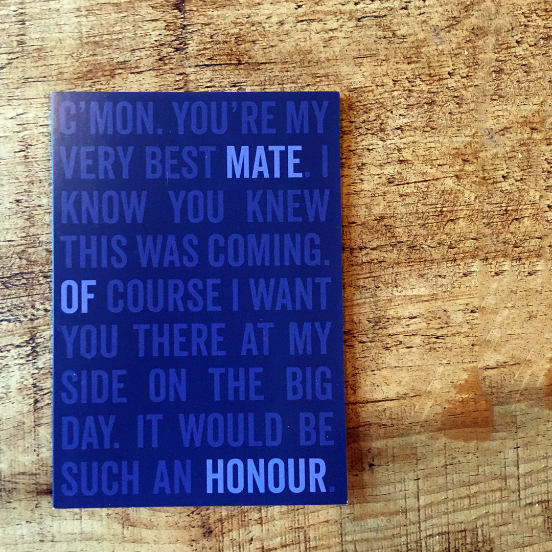 You knew it was coming... Will you be my mate of honour proposal card