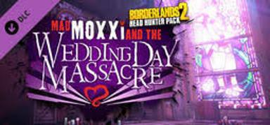 Borderlands 2 - Headhunter 4: Wedding Day Massacre (DLC)