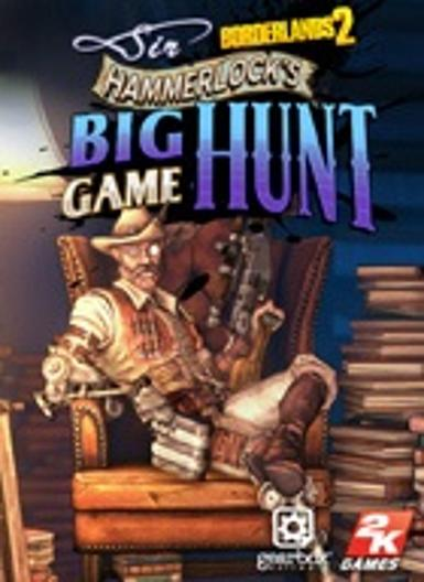 Borderlands 2 - Sir Hammerlocks Big Game Hunt (DLC)