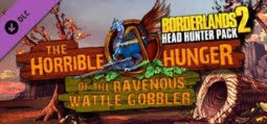 Borderlands 2 - Headhunter 2: Wattle Gobbler (DLC)