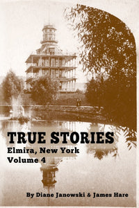 True Stories: Elmira, New York Volume 4