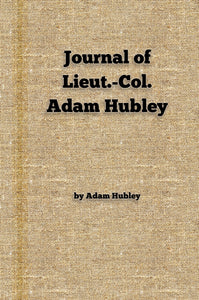 Journal of Lieut.-Col. Adam Hubley