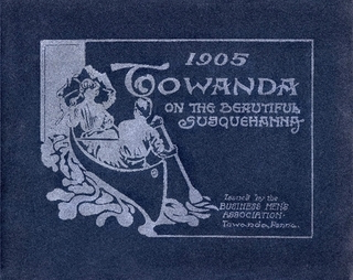 Towanda, Pennsylvania on the Beautiful Susquehanna 1905