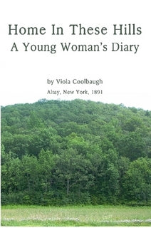 Home In These Hills : A Young Woman's Diary
