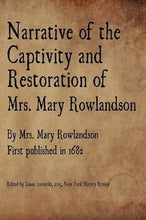 Load image into Gallery viewer, Narrative of the Captivity and Restoration of Mrs. Mary Rowlandson