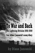 Load image into Gallery viewer, To War and Back - Carl Albert Janowski's Army Diary 1918-1919