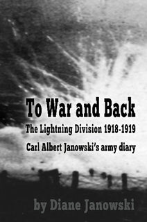 To War and Back - Carl Albert Janowski's Army Diary 1918-1919