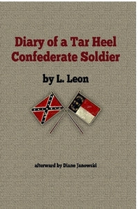 Diary of A Tar Heel Confederate Soldier