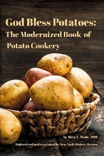 Load image into Gallery viewer, God Bless Potatoes: The Modernized Book of Potato Cookery