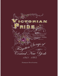 Victorian Pride - Forgotten Songs of Central New York