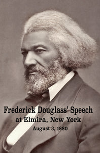 Frederick Douglass' Speech at Elmira, New York - August 3, 1880