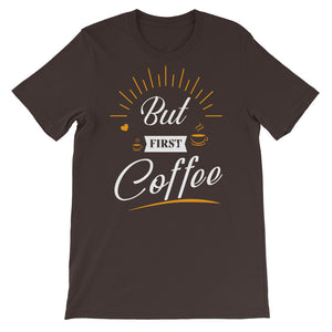 But First Coffee Shirt | Funny Shirt | Coffee | Starbucks | Caffeine | Novelty | Cotton Shirt | Gift For Dad | Father's Day