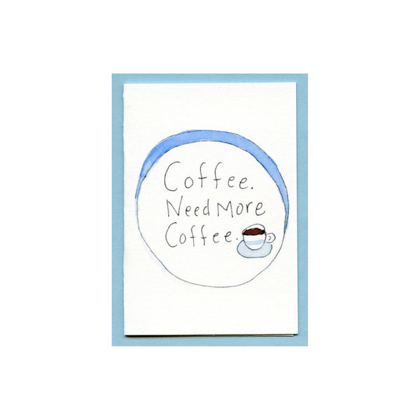 Coffee Need More Coffee Enclosure Card